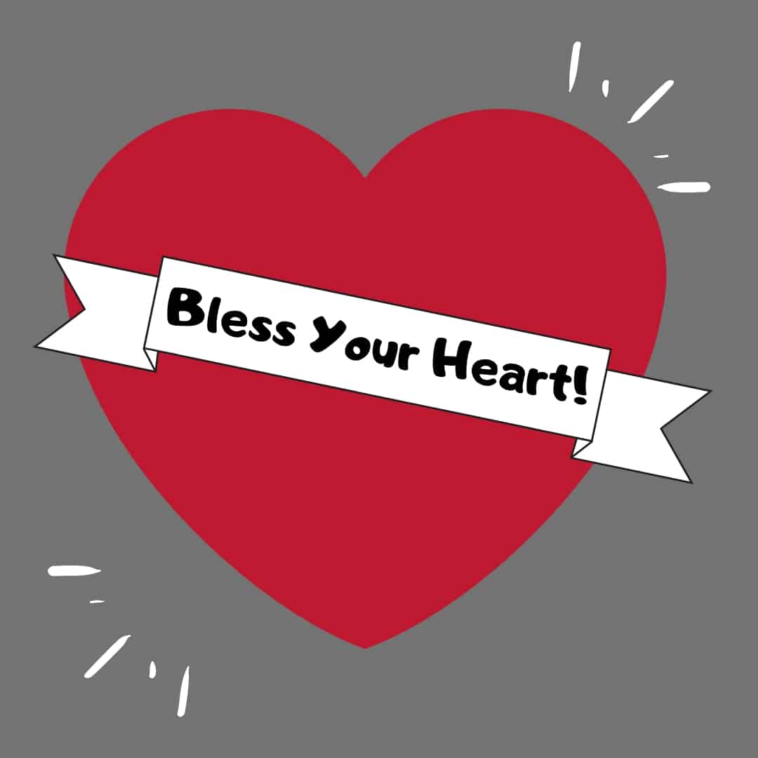 "Red heart on a gray background. A banner has, ""Bless Your Heart."""