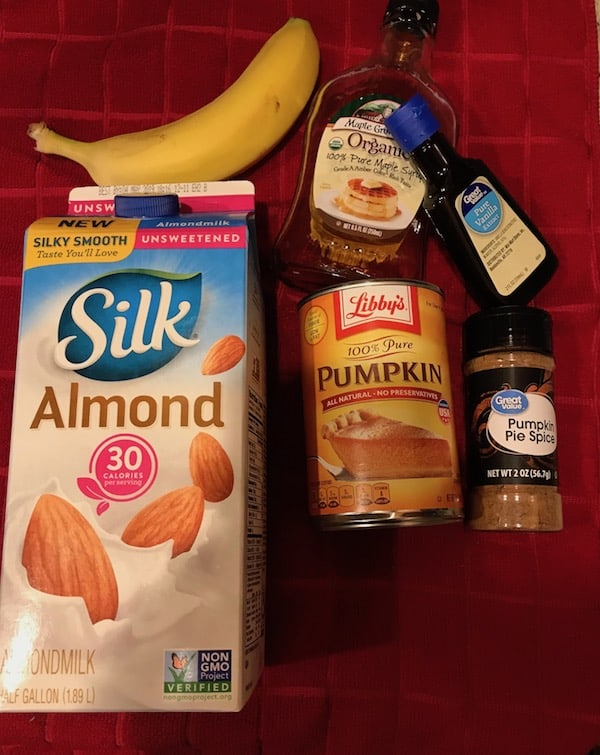 Banana, can of pumpkin, maple syrup, vanilla extract, pumpkin pie spice, and almond milk