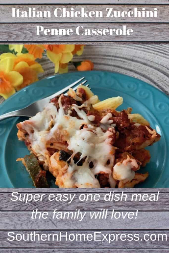 Easy and delicious Italian chicken zucchini penne casserole