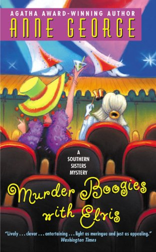 One of Anne George's fun southern books, Murder Boogies with Elvis