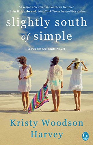 One of Kristy Woodson Harvey's fun southern books, Slightly South of Simple